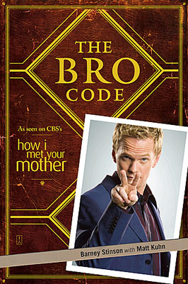 The Bro Code , 2008 Barney Stinson, How I Met Your Mother Who better to discuss his sacred code than the generally awesome, well-suited womanizer…