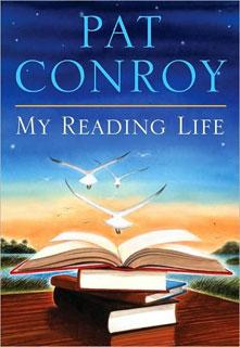 Pat Conroy   My Reading Life by Pat Conroy