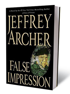 FALSE IMPRESSION, by Jeffrey Archer ''Jeffrey Archer poses something of a problem for reviewers. On the one hand, his popularity makes bad notices seem like…