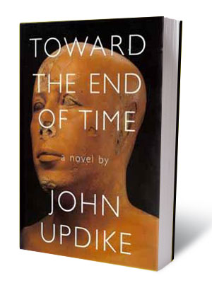 Toward the End of Time | TOWARD THE END OF TIME, by John Updike ''It is, of the total 25 Updike books I've read, far and away the worst, a novel…