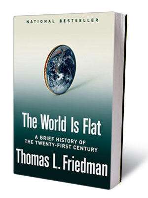 THE WORLD IS FLAT, by Thomas Friedman ''On an ideological level, Friedman's new book is the worst, most boring kind of middlebrow horse----.'' — New…