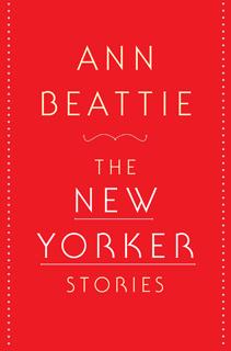 Ann Beattie | The New Yorker Stories by Ann Beattie