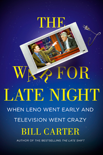 Bill Carter   The War for Late Night by Bill Carter
