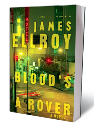 7. Blood?s a Rover , James Ellroy It's a boiling cauldron of conspiracy, murder, paranoia, and kinked-up sex. All the good stuff, in other words.…