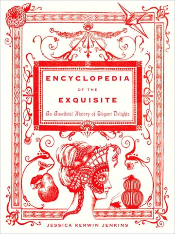 Jessica Kerwin Jenkins, Doubleday, $15.37 This gilded, graceful book is nothing less than a miniature encyclopedia of style, exploring everything from the origins of badminton…