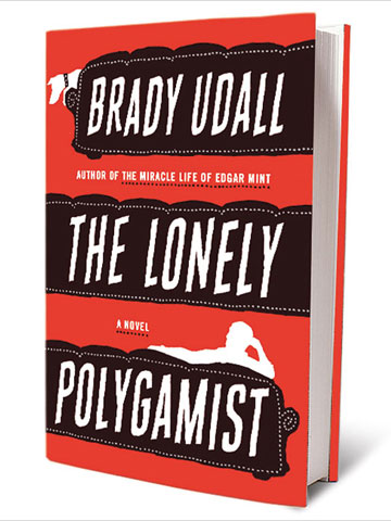 THE LONELY POLYGAMIST, by Brady Udall The novel's title character — a Utah contractor named Golden Richards — has four wives, 28 kids, and a…