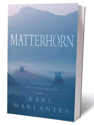 6. Matterhorn , Karl Marlantes A grunt's-eye view of one battle for one hill during 1969. The GIs are brave, the brass incompetent and out…