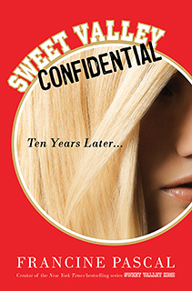 Francine Pascal, Sweet Valley Confidential | HIGH SCHOOL REUNION A classic series gets a reboot