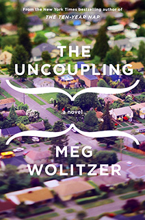 The Uncoupling | A CELIBATE CELEBRATION Meg Wolitzer's The Uncoupling