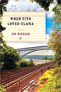 Jon Michaud, When Tito Loved Clara