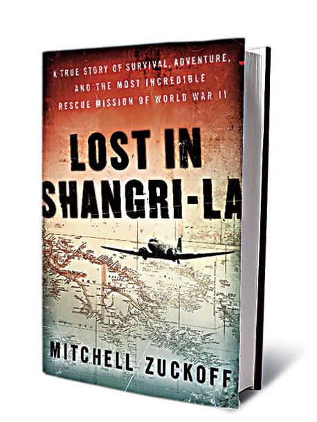 Lost in Shangri-La, by Mitchell Zuckoff