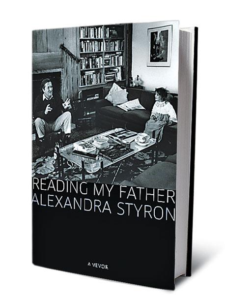 Reading My Father, by Alexandra Styron