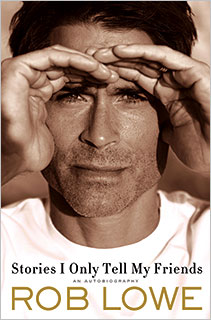 Stories I Only Tell My Friends | GET LOWE Rob Lowe's new memoir