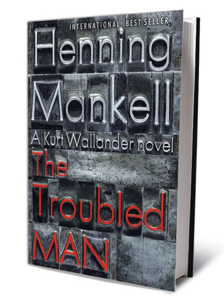 The Troubled Man, by Henning Mankell