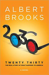 Albert Brooks | FUTURE, TENSE Albert Brooks's debut novel