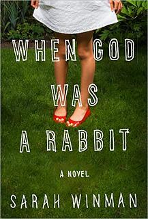 IT'S KIND OF A BUNNY STORY Sarah Winman's debut novel