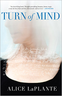 Turn of Mind   'MIND' GAMES LaPlante explores a murder mystery through the eyes of an Alzheimer's patient