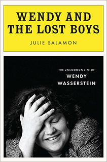 Julie Salamon, Wendy Wasserstein | THE PLAYWRIGHT Wendy's secrets revealed