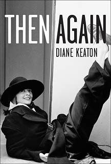 LADY IN THREADS Keaton's memoir pays tribute to her mother, but the real juice lies in spontaneous asides about her Hollywood love life