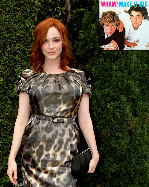 Christina Hendricks | ''I think it was actually a tape, but yeah, I was a Wham! girl. Who wasn't? 'Wake Me Up Before You Go-Go' — that's why…