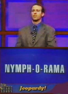 Jeopardy! | If we've learned anything this week, it's that Jeopardy seems to bring out the inner-perv in all of us. Must be something in the air…