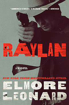 KENTUCKY CRIME Raylan Givens, Leonard's intuitive deputy U.S. marshal, returns in his new thriller