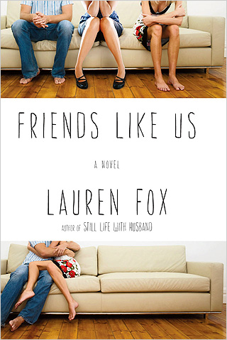 THREE'S A CROWD Fox uses the age-old storyline of two friends torn apart by romance in her latest novel
