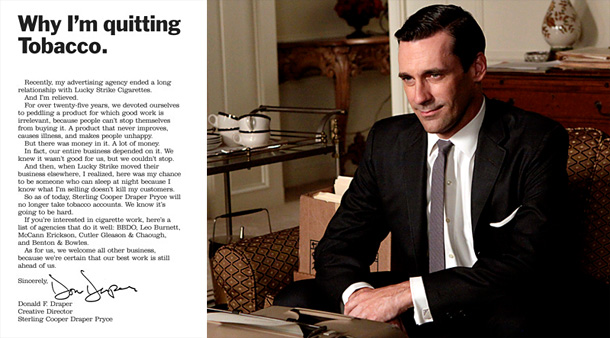 Jon Hamm, Mad Men | Sterling Cooper Draper Pryce was literally built on the back of Lucky Strike Cigarettes. But in late season 4, SCDP learned that its biggest client…