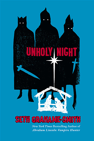 OH, 'UNHOLY NIGHT' The mash-up master trades zombies and vampires in for Jesus and sorcery in his latest novel