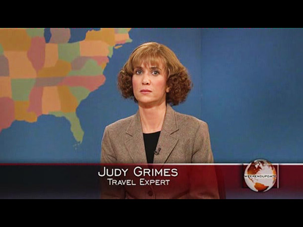 Saturday Night Live, Kristen Wiig | Debuted 4/12/09; 6 total appearances You guys hate fast-talking travel agent Judy Grimes. Just kidding, you love her. Just kidding, you like her a lot…