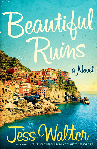 SUMMER READ Beautiful Ruins artfully dissects a starlet's run from Hollywood and the industry she's eager to escape