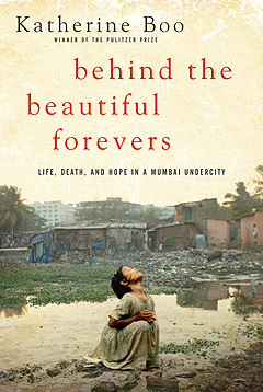 'BEHIND' THE SCENES Boo's depiction of the harsh realities of poverty in India deeply resonate in this nonfiction work