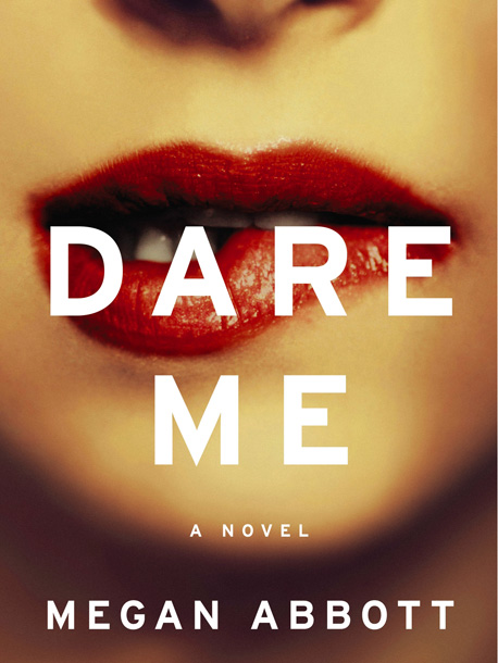 Megan Abbott | Dare Me by Megan Abbott A charismatic new coach ­disrupts the fragile ecosystem of a high school cheerleading squad when she exposes her team to…