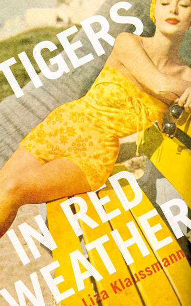 Tigers in Red Weather by Liza ­Klaussmann This meticulously ­plotted first novel about two women's lives in the years after World War II is getting…