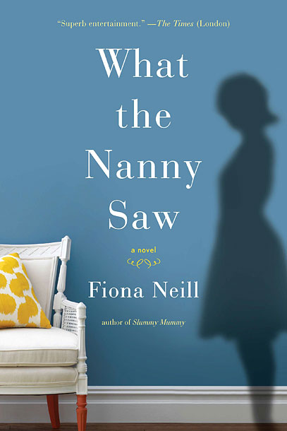 What the Nanny Saw by Fiona Neill After an überwealthy London family gets embroiled in a financial scandal following the 2008 crash, the trusted babysitter…