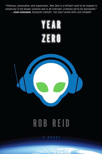 Year Zero by Rob Reid The inter­galactic satire is already drawing comparisons to The ­Hitchhiker's Guide to the ­Galaxy. (July 10)