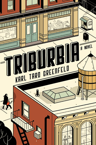 TRIBECA TROUBLES New Yorkers may have it all, but Triburbia proves that being part of the one percent is more troublesome than it appears
