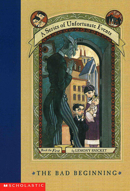 The Series of Unfortunate Events series, by Daniel Handler (or just The Bad Beginning)