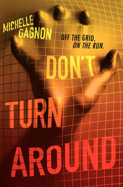 Don't Turn Around by Michelle Gagnon Noa, a 16-year-old orphan version of ­Lisbeth Salander, uses her computer-hacking skills to stay safely anonymous. But when she…