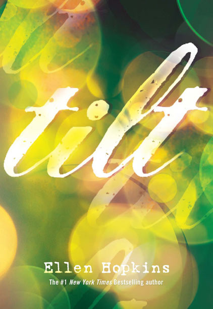 Tilt by Ellen Hopkins In this companion to Hopkins' 2011 adult novel, Triangles , the YA favorite writes from the point of view of the…