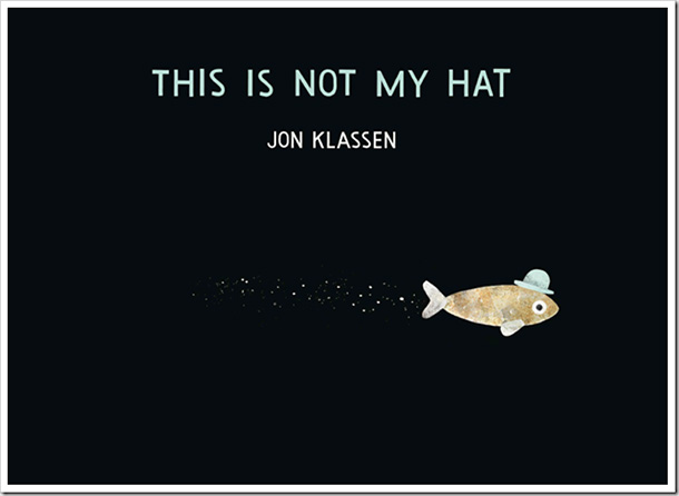 A tiny fish steals a blue top hat and thinks he?ll get away with it in this follow-up to I Want My Hat Back .