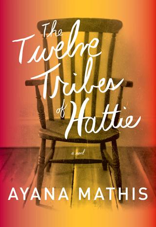 THE TWELVE TRIBES OF HATTIE Ayana Mathis