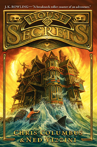 HOUSE OF SECRETS by Chris Columbus and Ned Vizzini