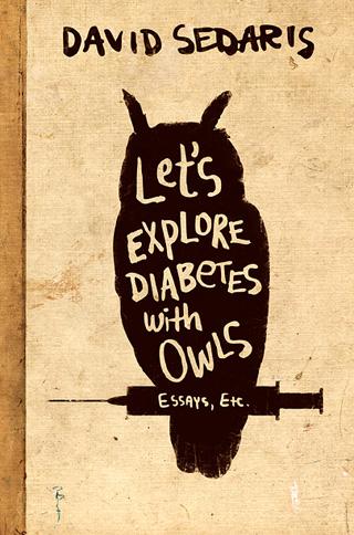 LET'S EXPLORE OWLS WITH DIABETES by David Sedaris
