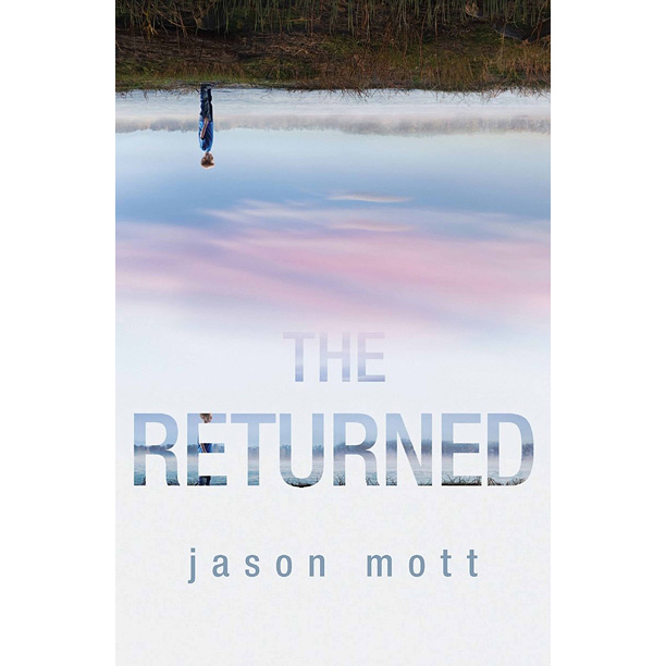 Jason Mott The Returned