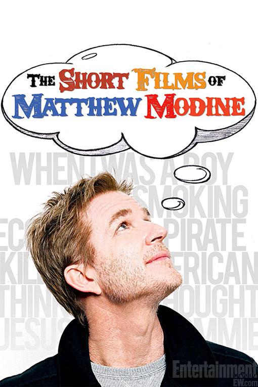 SHORT FILMS OF MATTHEW MODINE