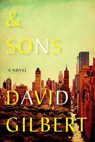A PUNCTUAL SEQUEL Author David Gilbert's & Sons is not his masterpiece Ampersand , but is still a worthy read