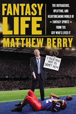TRUE LIFE: I PLAY FANTASY SPORTS Author Matthew Berry's memoir about the world of fantasy sports scores high