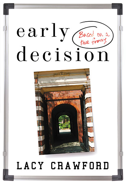 THE OLD COLLEGE TRY Author Lacy Crawford casts a comedic and empathetic eye at the college application process in Early Decision