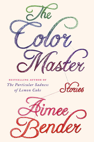 DREAM BENDER Author Amy Bender weaves fanciful dream-like tales in The Color Master .